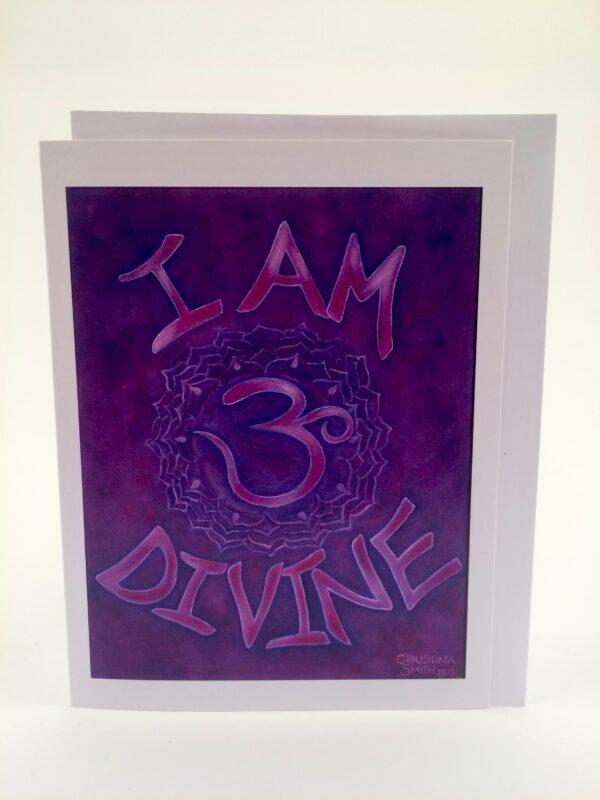 I Am Divine ~ greeting card